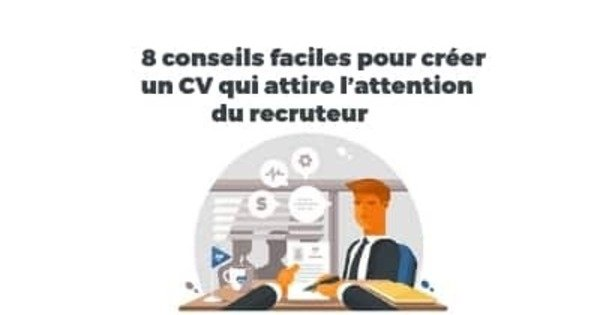 8 conseils pour cr u00e9er un cv qui attire l u2019attention du