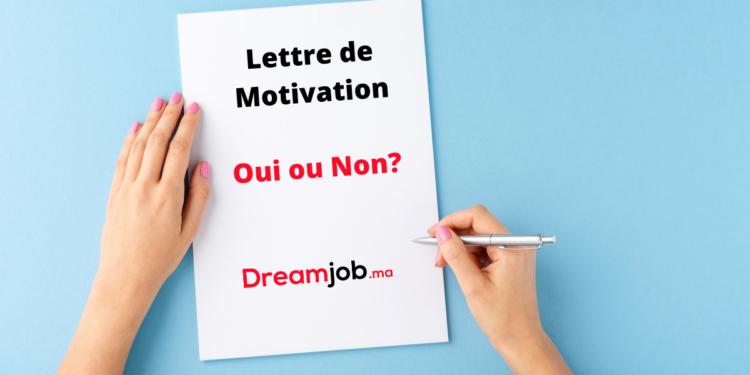 Lettre de Motivation oui non