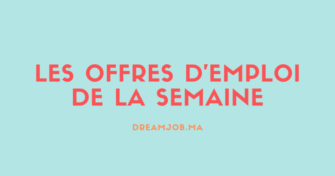 Offres Semaine - Dreamjob.ma