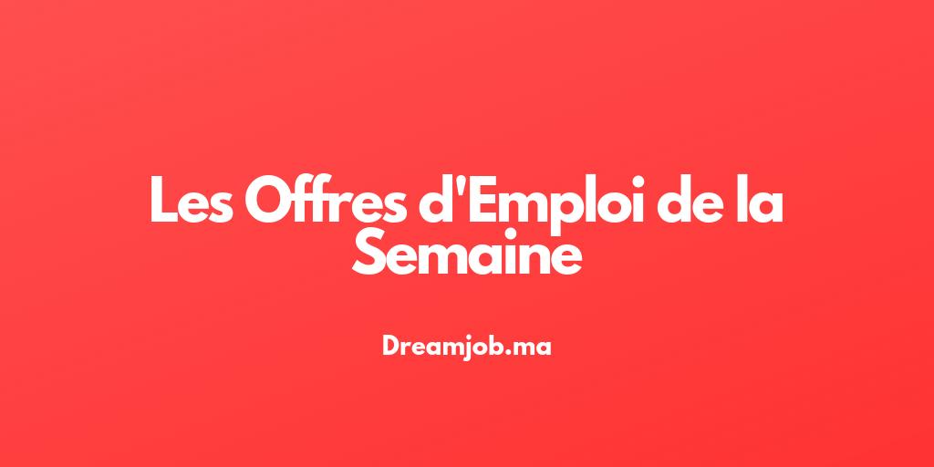 Offres d'Emploi Semaine - Dreamjob.ma
