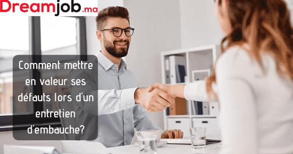 Comment mettre en valeur ses défauts lors d'un entretien d'embauche? - Dreamjob.ma