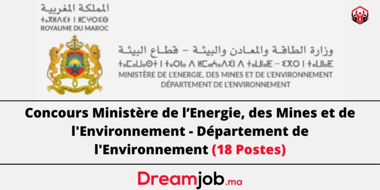 Ministère de l'Energie, des Mines et de l'Environnement Concours Emploi Recrutement - Dreamjob.ma