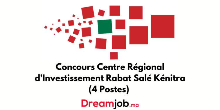 Centre Régional d'Investissement Rabat Salé Kénitra Concours Emploi Recrutement