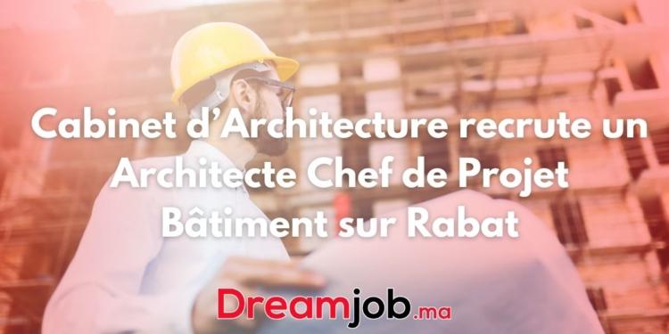 Cabinet d'architecture recrute un Architecte Chef de Projet Bâtiment
