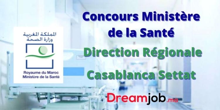 Ministère de la Santé Direction Régionale Casablanca Settat Concours Emploi Recrutement
