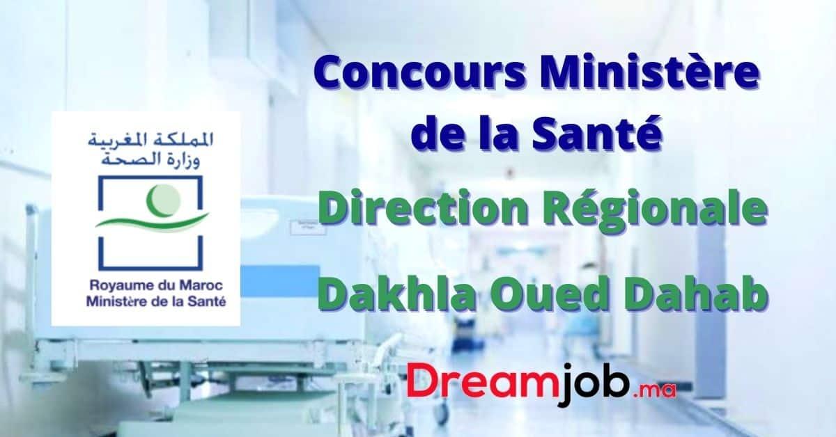 Ministère de la Santé Direction Régionale Dakhla Oued Dahab Concours Emploi Recrutement