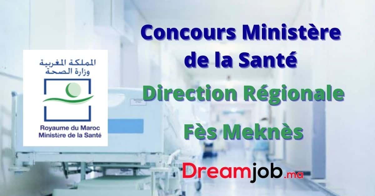 Ministère de la Santé Direction Régionale Fès Meknès Concours Emploi Recrutement