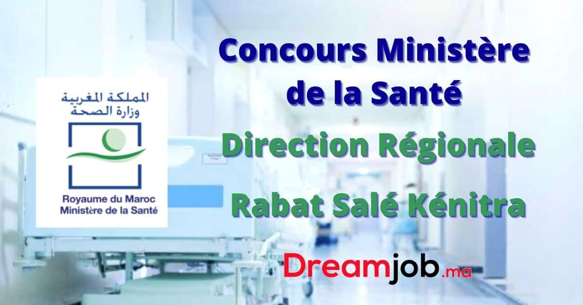 Ministère de la Santé Direction Régionale Rabat Salé Kénitra Concours Emploi Recrutement