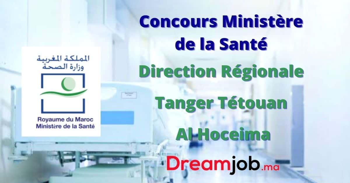 Ministère de la Santé Direction Régionale Tanger Tétouan Al Hoceima Concours Emploi Recrutement