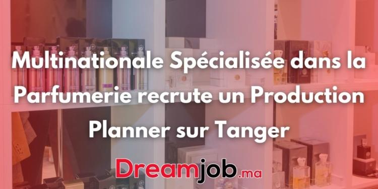 Multinationale Spécialisée dans la Parfumerie recrute un Production Planner