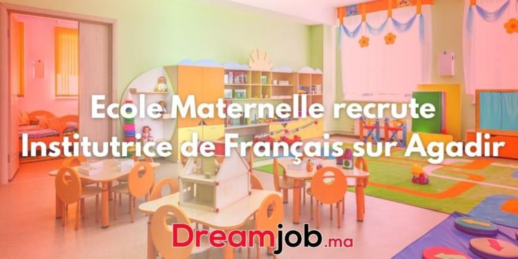 Ecole Maternelle recrute Institutrice de Français sur Agadir
