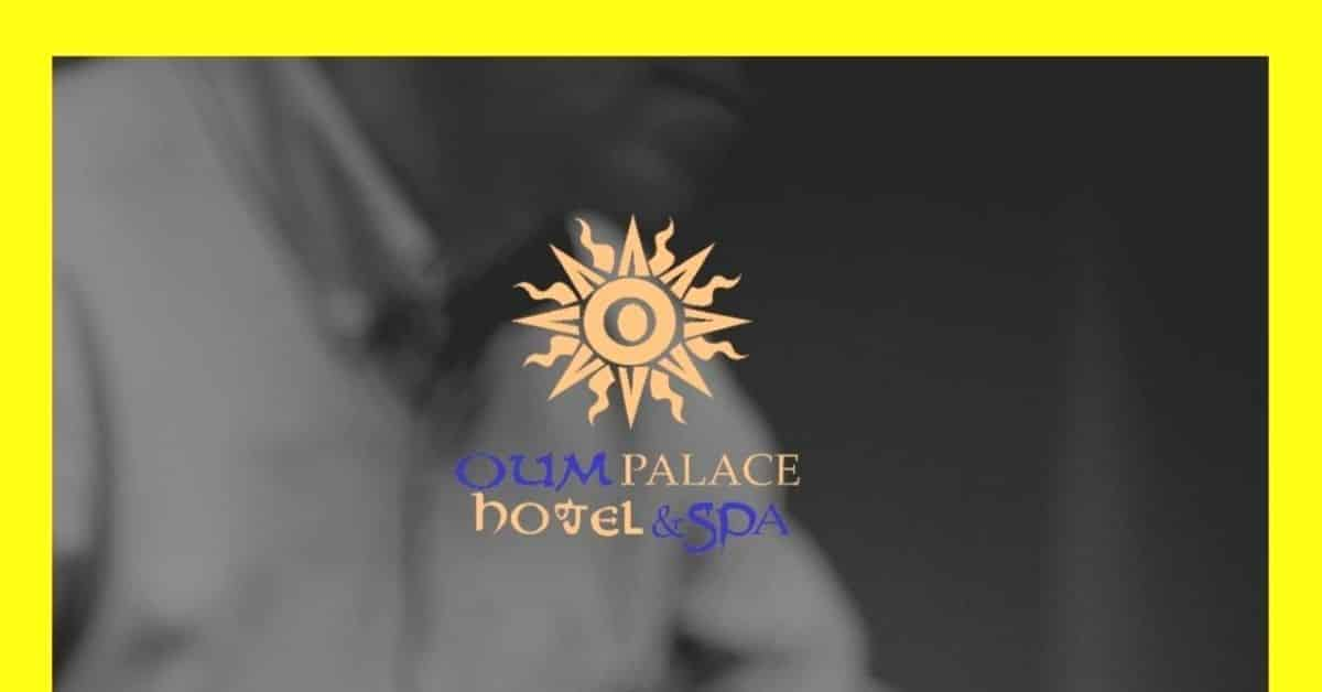 Oum Palace Hôtel & Spa Emploi Recrutement