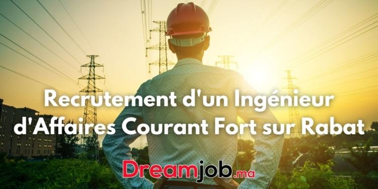 Recrutement d'un Ingénieur d'Affaires Courant Fort