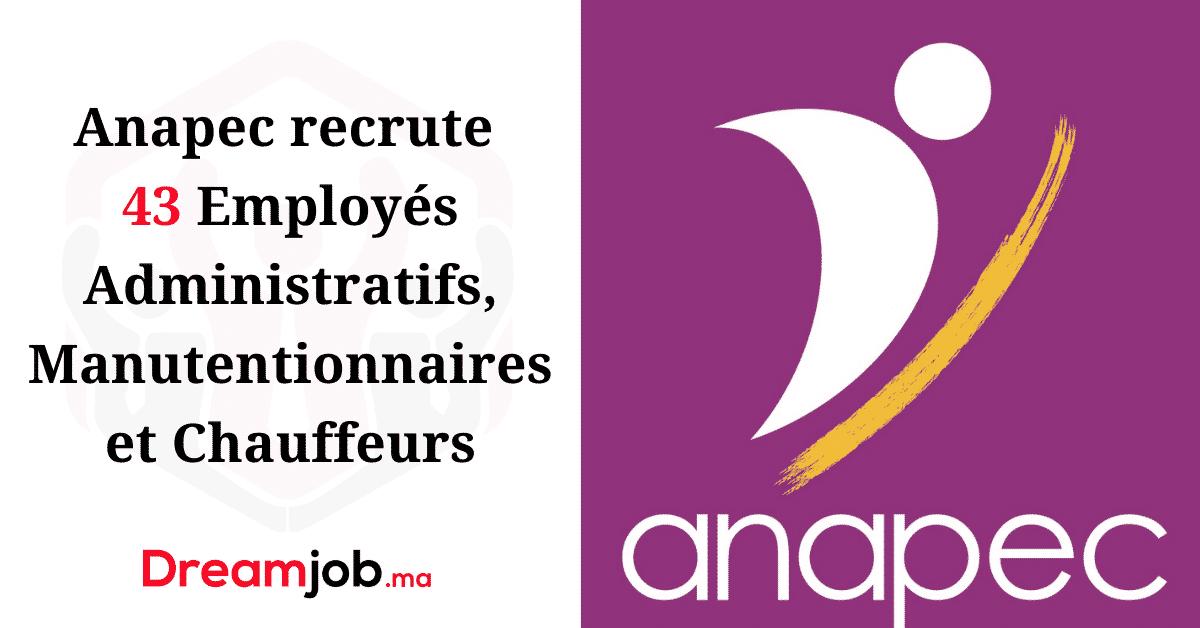 Anapec recrute Employés Administratifs, Manutentionnaires Chauffeurs