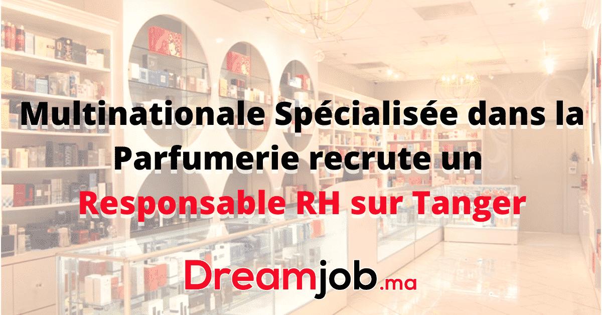 Multinationale Spécialisée dans la Parfumerie recrute un Responsable RH sur Tanger