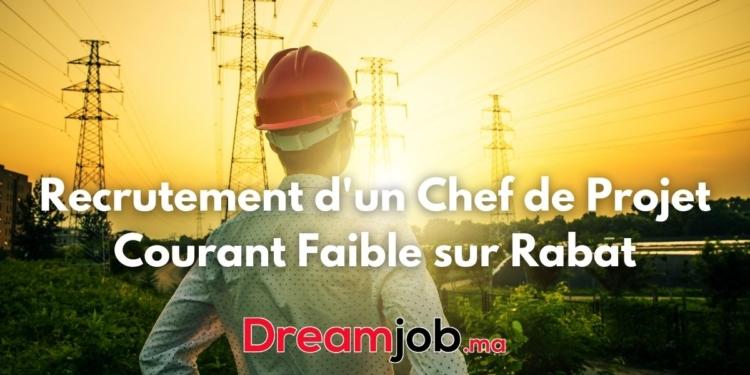 Recrutement d'un Chef de Projet Courant Faible sur Rabat