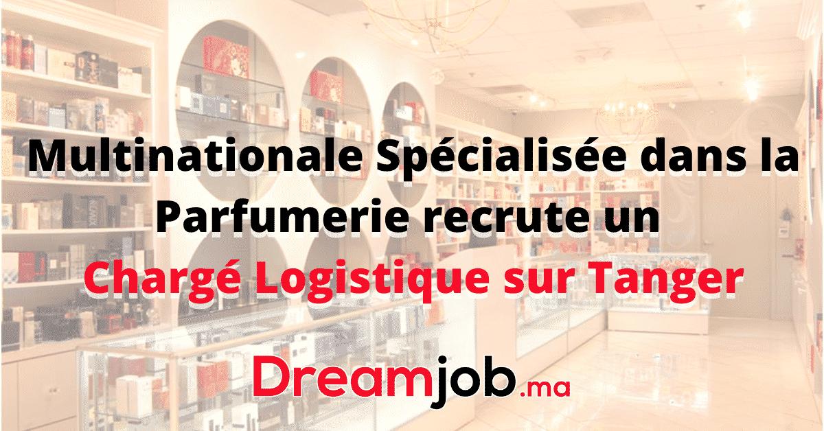 Multinationale spécialisée dans la parfumerie recrute un chargé logistique sur Tanger